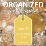 Organized for Christmas: Task #9 Pre-Christmas Purge