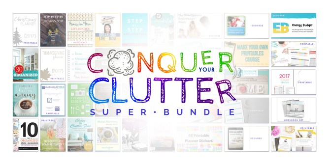 Conquer Your Clutter Super Bundle - 38 organizational resources included!!