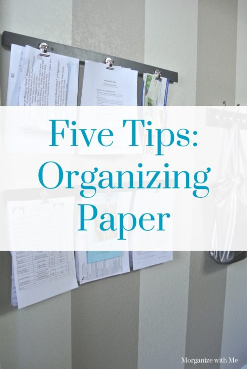 Five Tips for organizing paper at I'm an Organizing Junkie blog