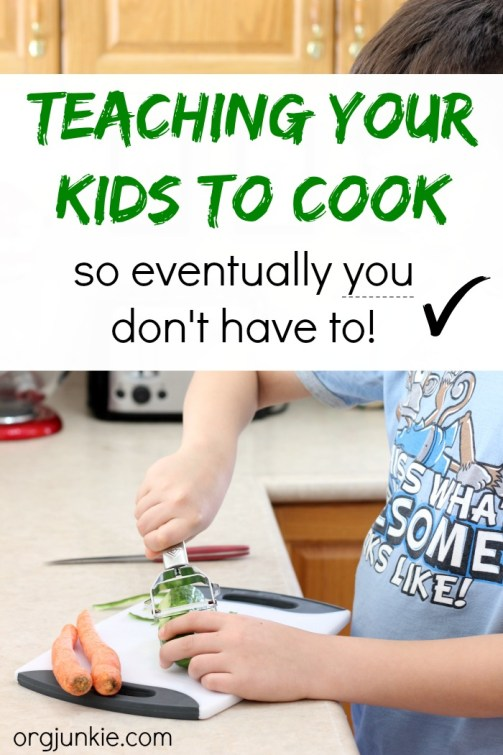 Teaching your kids to cook at I'm an Organizing Junkie blog