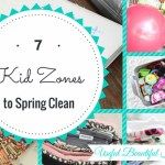 Seven Kid Zones for Spring Cleaning