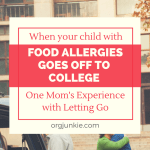When Your Child with Food Allergies Goes Off to College – One Mom's Experience with Letting Go