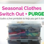 It's that time again – seasonal clothes switch out and huge PURGE!