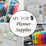 My Top 5 Favorite Planner Supplies