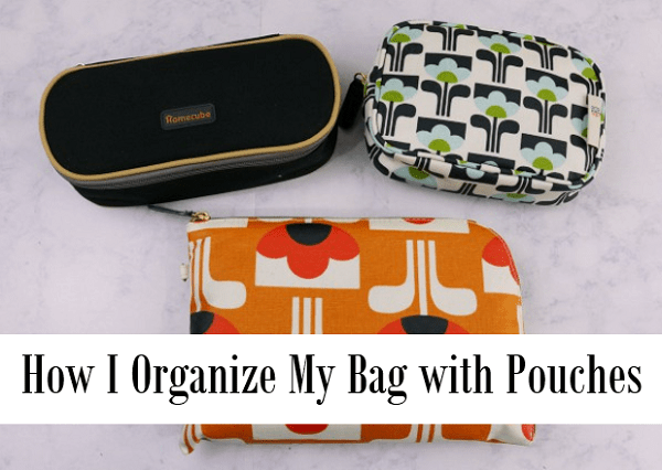 How I Organize My Bag With Pouches