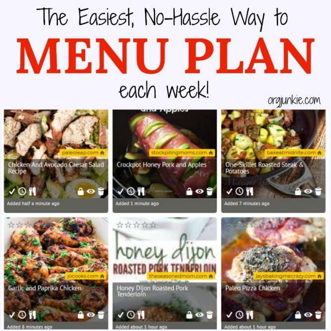 Plan to Eat: The Easiest, No-Hassle Way to Menu Plan Each Week at I'm an Organizing Junkie blog