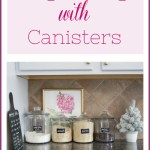 4 Tips for Kitchen Organizing Using Canisters