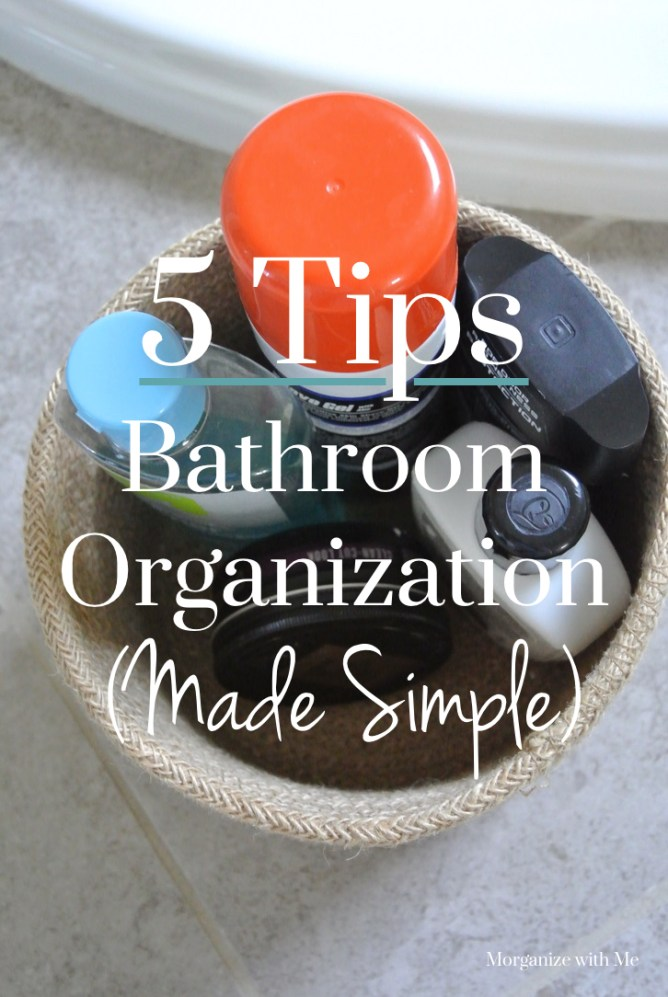 5 Tips for Bathroom Organization Made Simple
