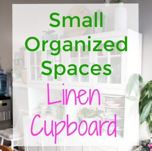 Small Organized Spaces: Linen Cupboard