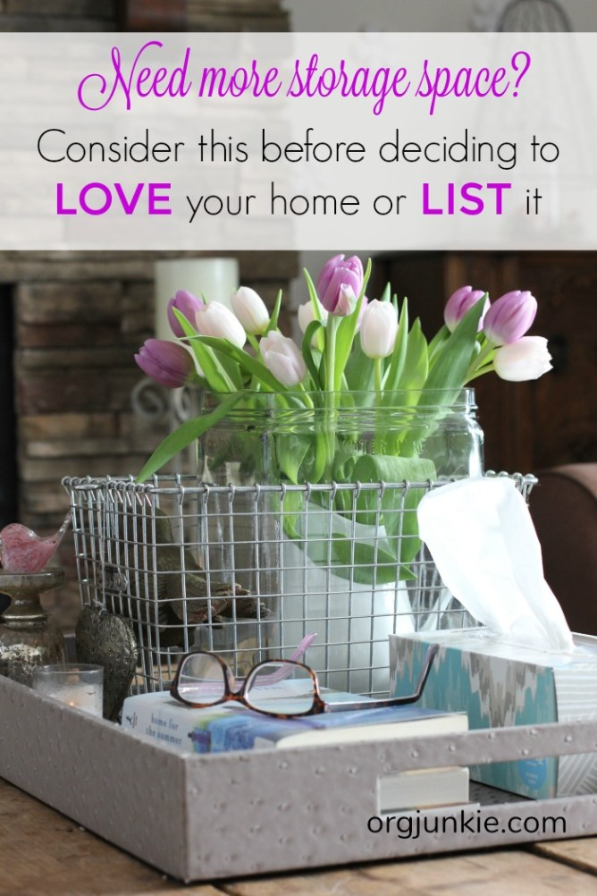 Need more storage space? Consider this before deciding to love your home or list it.