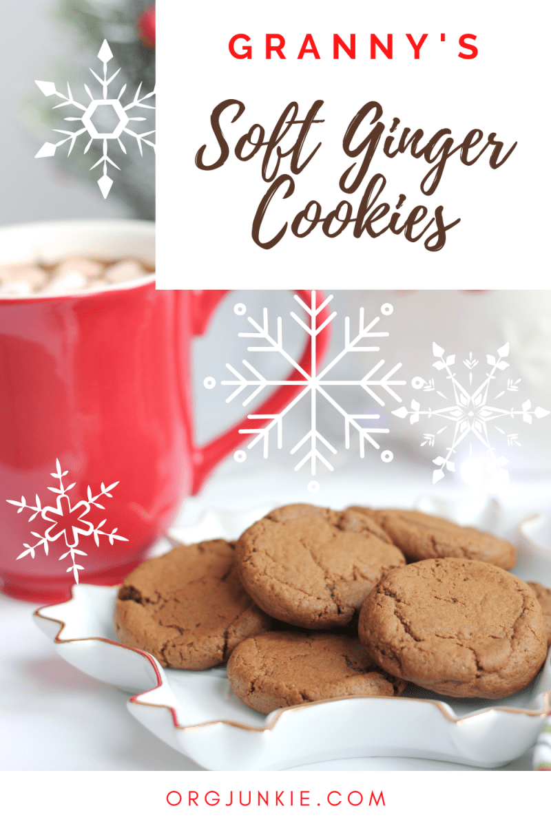 Granny's Soft Ginger Cookies at I'm an Organizing Junkie blog