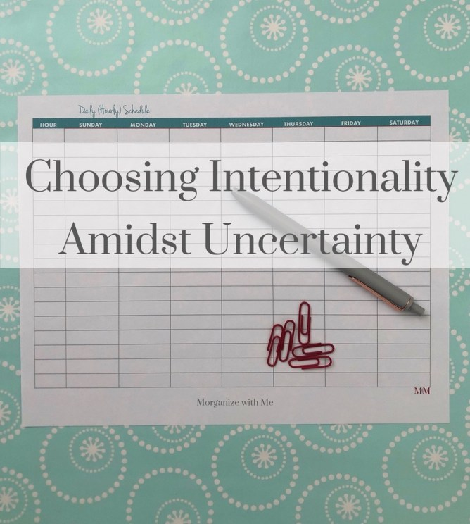 choosing intentionality amidst uncertainty