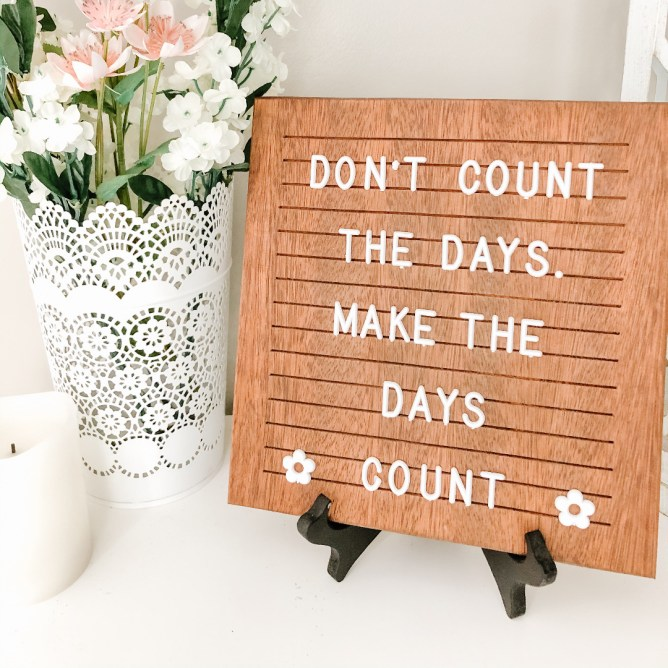 Don't count the days, make the days count at I'm an Organizng Junkie
