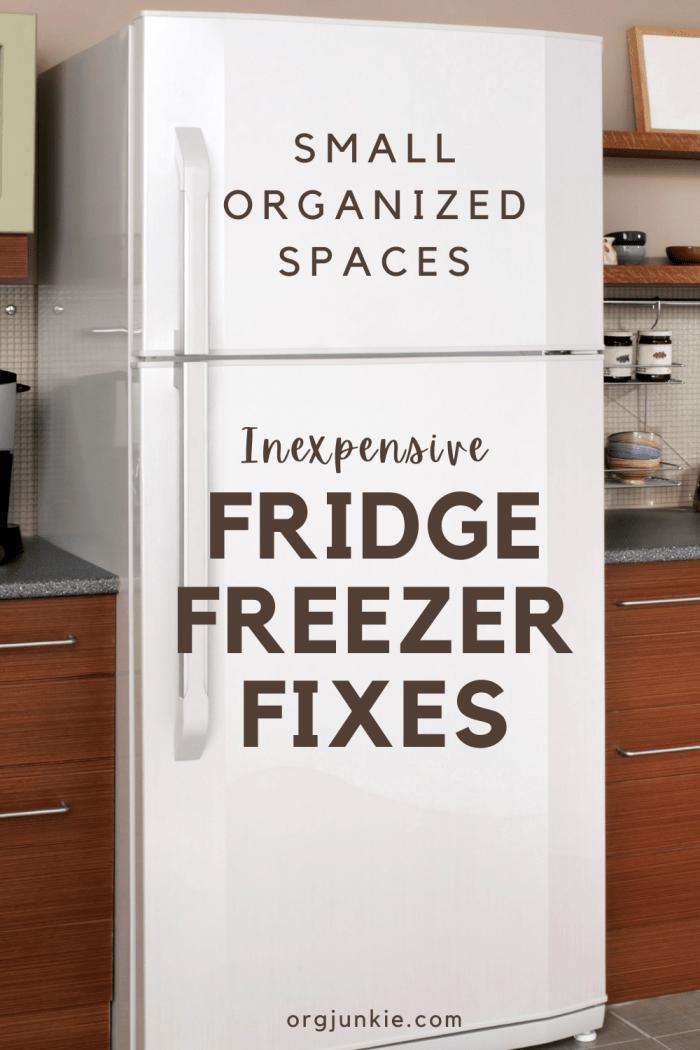 Small Organized Spaces ~ Organized Fridge Freezer Fixes at I'm an Organizing Junkie blog