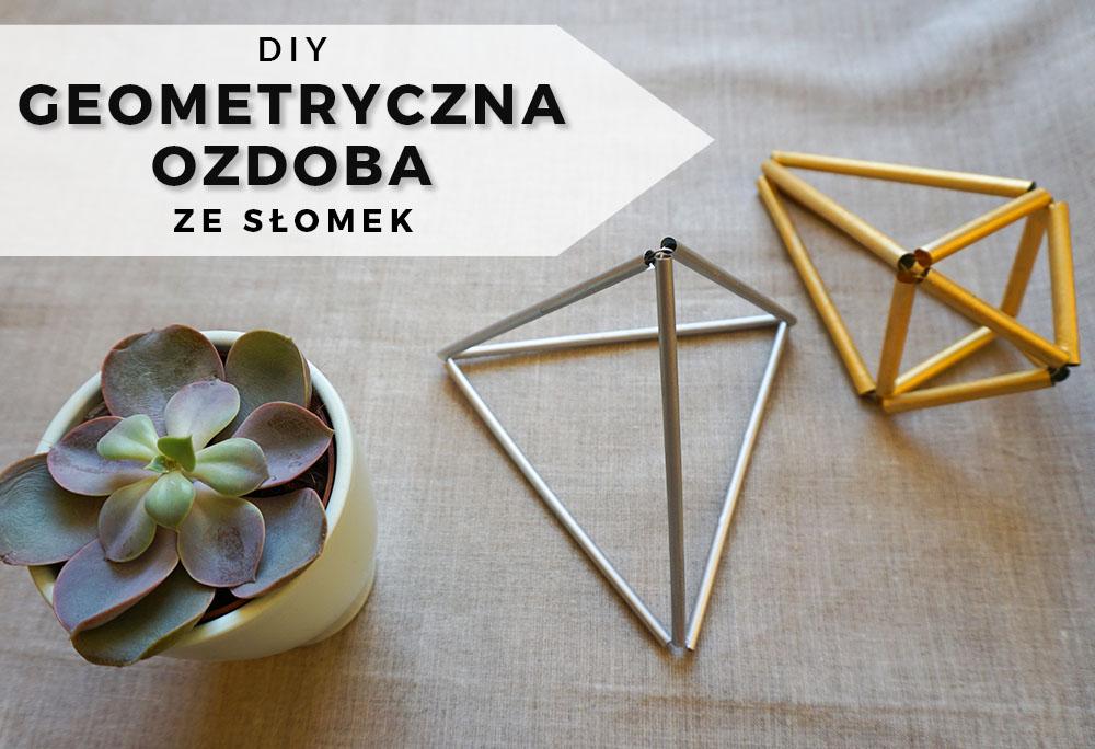 DIY Oryginalna, geometryczna ozdoba ze słomek