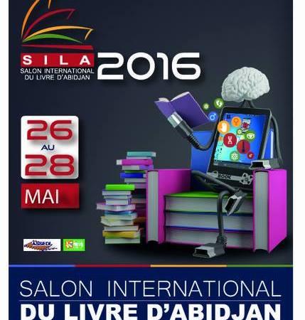 Salon International du Livre d'Abidjan (SILA 2016) : du 26 au 28 mai 2016