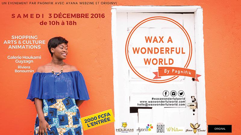 Wax A Wonderful World 2016 à Abidjan, c'était ça !