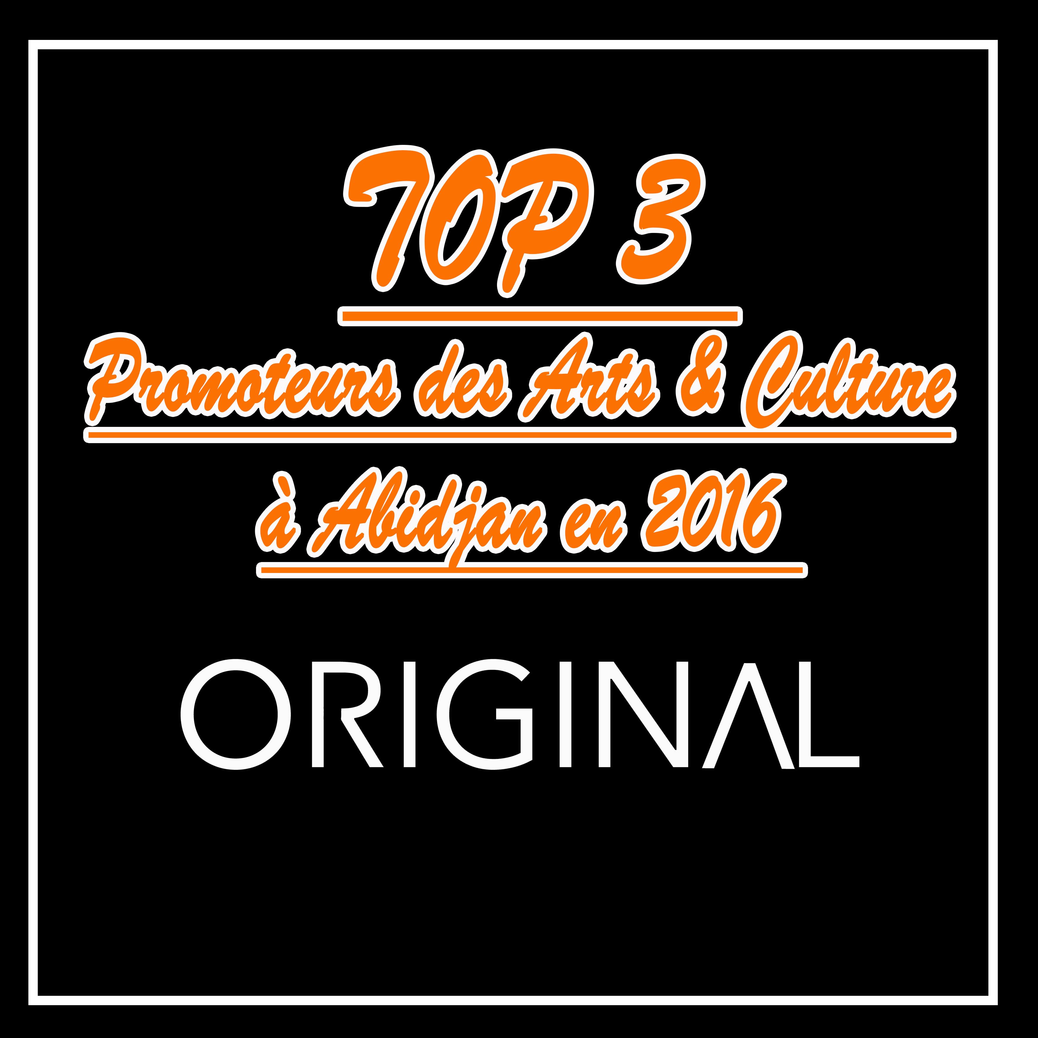 TOP 3 de promoteurs d'art et de culture en Côte d'Ivoire selon ORIGINVL pour l'année 2016
