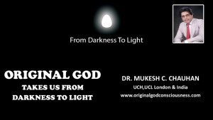 Original God takes human beings from darkness to light