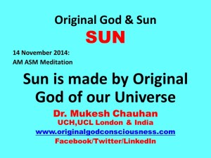 Sun is made by Original God of our Universe