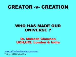 Who has made our Universe