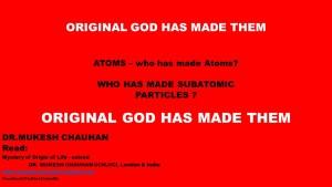 Original God has made subatomic particles in our 3-D Atoms