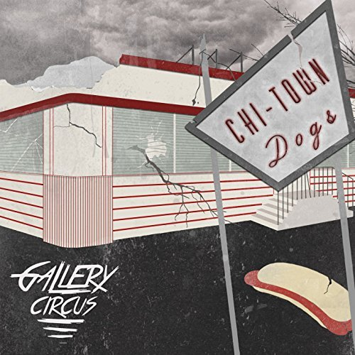 EP Review: Gallery Circus – Chi-Town Dogs