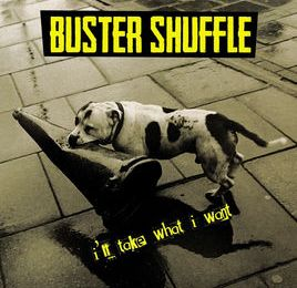 Album Review: Buster Shuffle – I'll Take What I Want