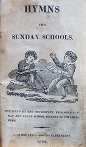 Title page of Hymns for Sunday Schools, published in 1824 by The Protestant Episcopal Sunday and Adult School Society of Philadelphia.