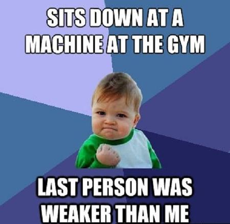 Fitness memes: last person was weaker than me image