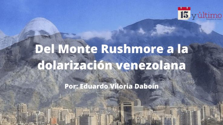 From Mt. Rushmore to Venezuelan Dollarization