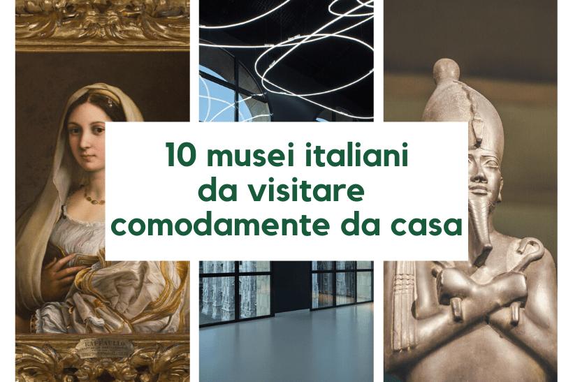 10 musei italiani da visitare comodamente da casa