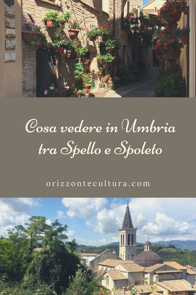 Cosa vedere in Umbria tra Spello e Spoleto - Pinterest