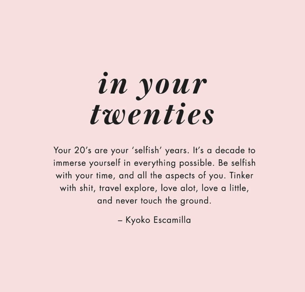 Twenties are your selfish years