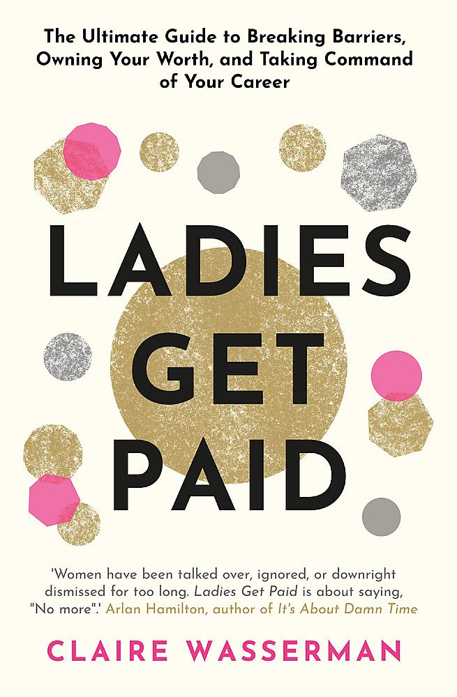 Ladies Get Paid Claire Wasserman