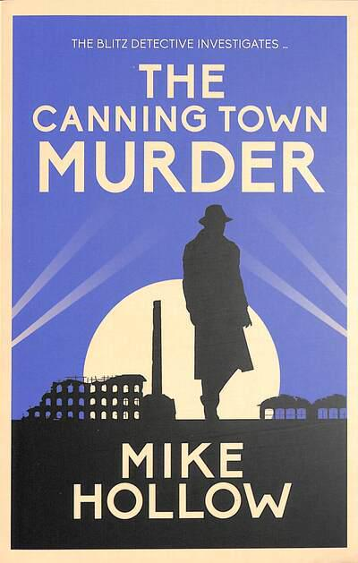 The Canning Town Murder Mike Hollow