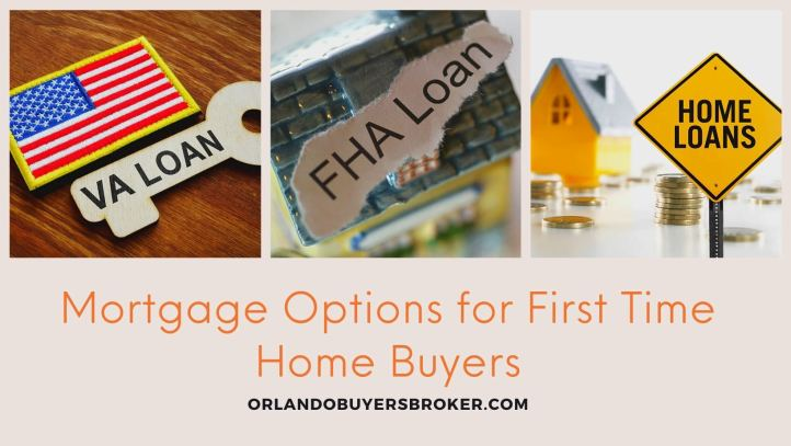 Mortgage Options for First Time Home Buyers