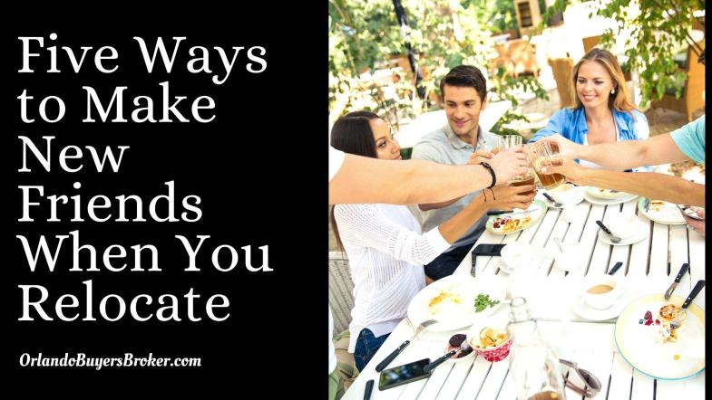 Five Ways to Make New Friends When You Relocate
