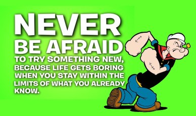 never-be-afraid-to-try-something-new-orlando espinosa