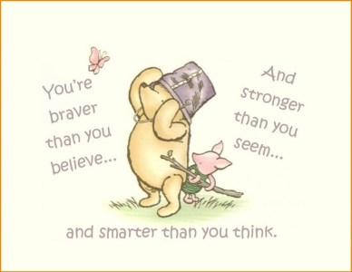 you're braver orlando espinosa winnie-the-pooh-quotes-about-happiness-in-your-life-beautiful