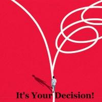 It's Your Decision