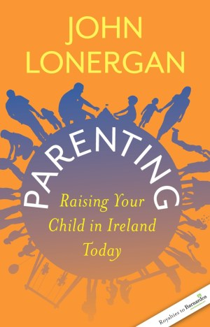 Parenting: Raising Your Child in Ireland Today