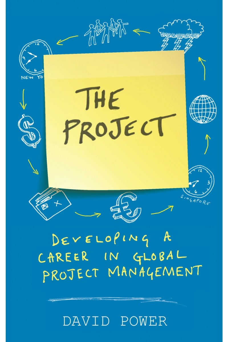 The Project: Developing a Career in Global Project Management