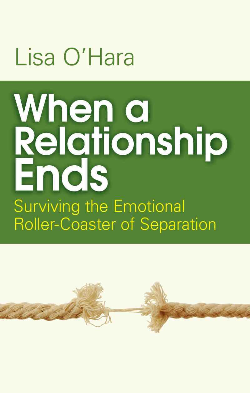 When a Relationship Ends: Surviving the Emotional Rollercoaster of Separation
