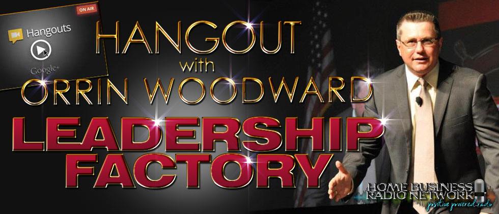Orrin Woodward: HBRN Leadership Factory