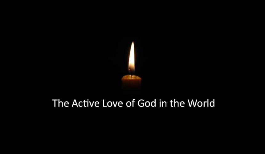 The Active Love of God in the World