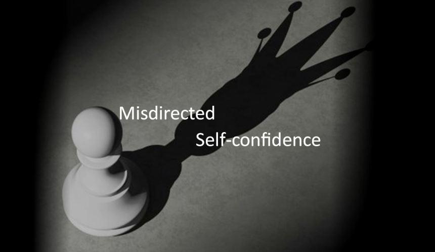 Misdirected Self-confidence