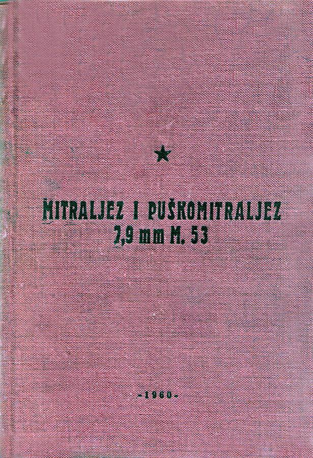 Pravilo za mitraljeze i puškomitraljeze 7,9 mm M.53, Beograd, 1960
