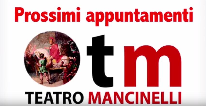 Teatro Mancinelli, i prossimi spettacoli in cartellone. IL VIDEO PROMO