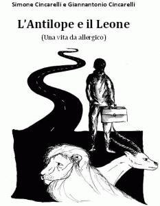 """Allergie alimentari, come fronteggiarle. Tutto nel libro """"L'Antilope e il Leone"""""""